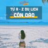 """""""Chia sẻ"""" kinh nghiệm du lịch Côn Đảo """"THÚ VỊ"""" từ A đến Z"""