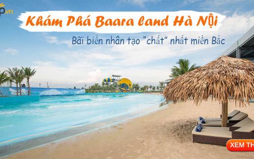 Kinh nghiệm đi Baara Land Hà Nội – thiên đường vui chơi giải trí cuối tuần