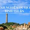 Cẩm nang kinh nghiệm du lịch Bình Thuận từ A – Z
