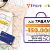 Xài TPBank, đặt phòng đi nhanh – Giảm ngay 150.000đ khi đặt phòng!