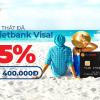 Đi nghỉ thật đã với Vietbank Visa!